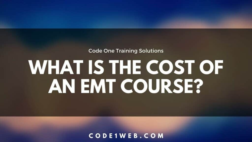 What is the cost of an EMT course?