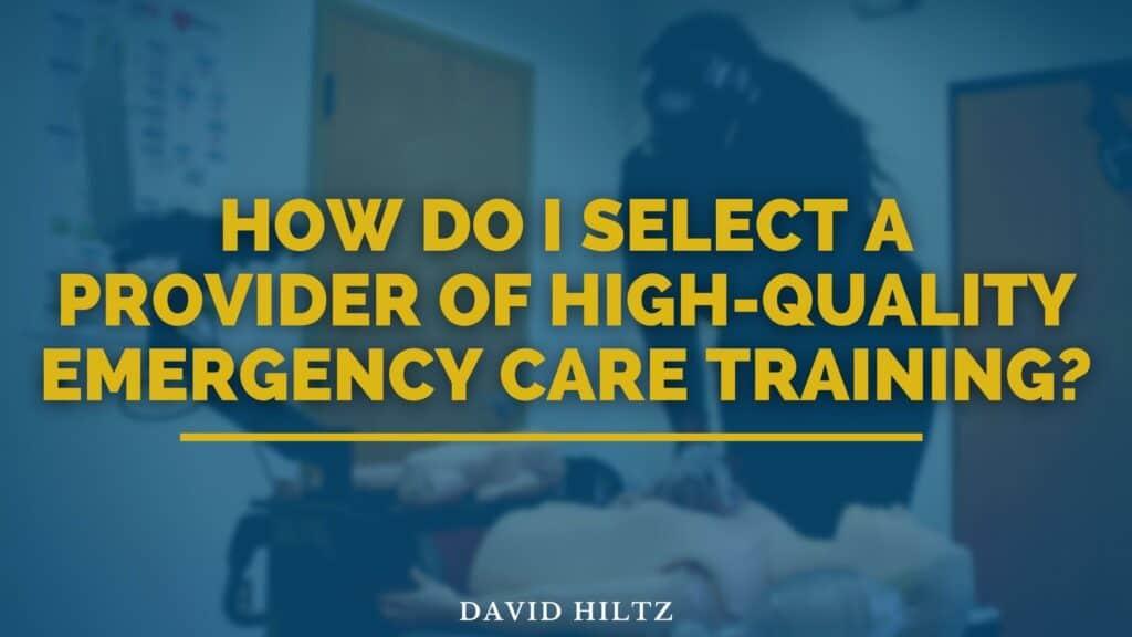How Do I Select a Provider of High-Quality Emergency Care Training?