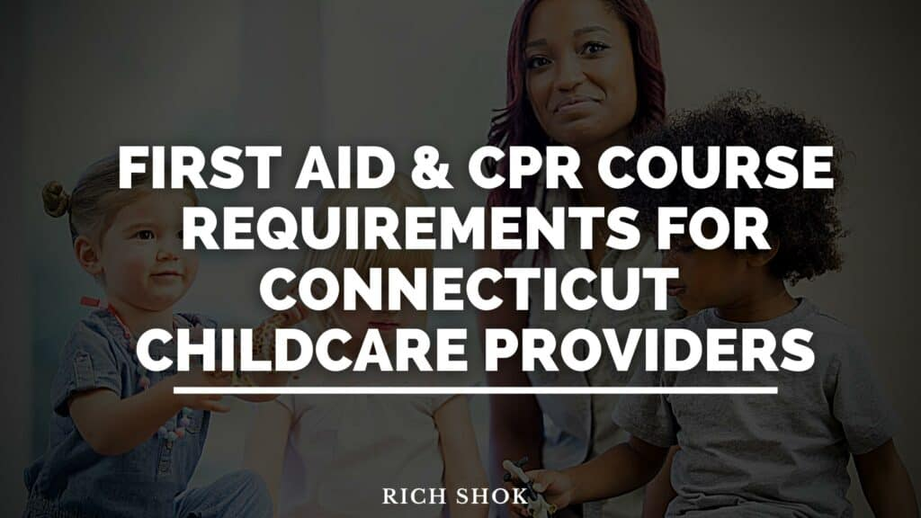 First aid and cpr requirements for Connecticut childcare providers