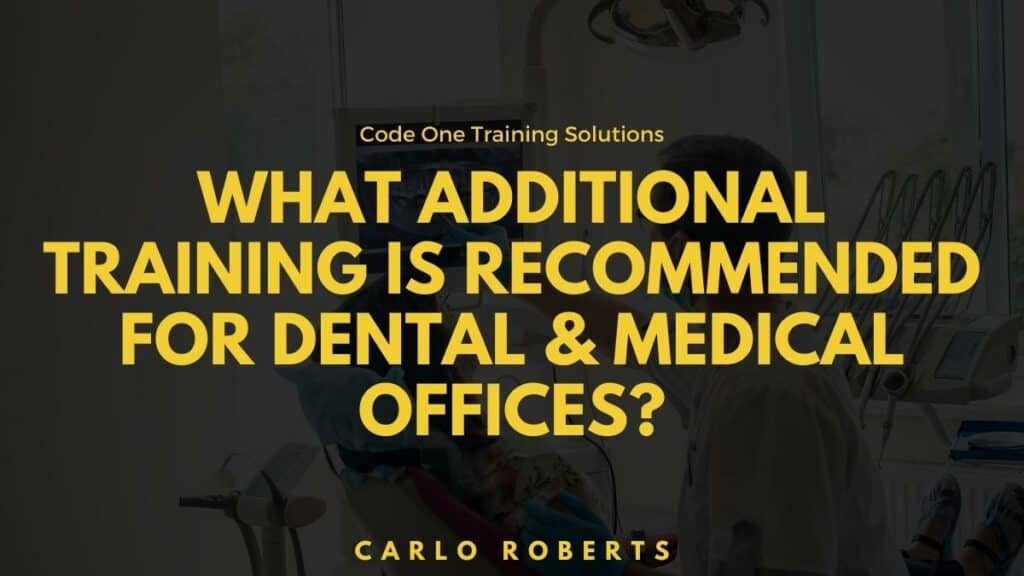 What Additional Training is Recommended for Dental & Medical Offices?