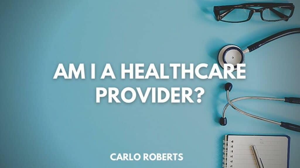Am I A Healthcare Provider?