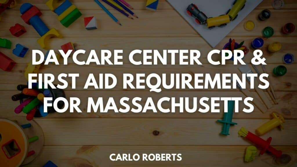 Daycare Center CPR & First Aid Requirements For Massachusetts