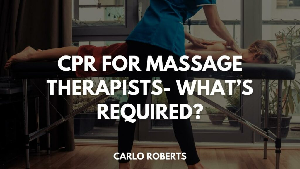 CPR for Massage Therapists- What's Required