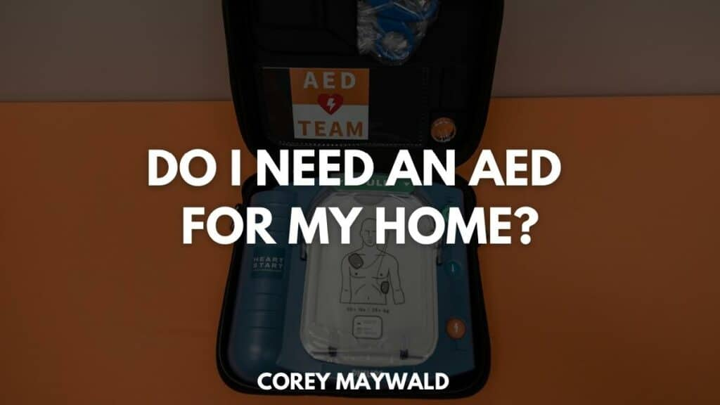 Do I need an AED for my home?