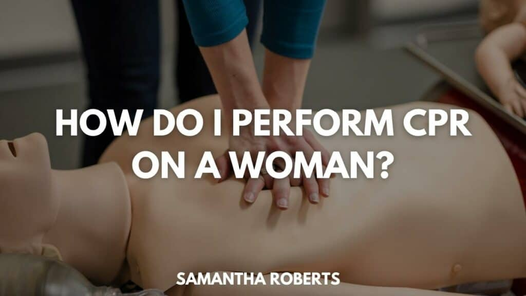 How do I perform CPR on a woman?