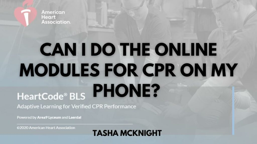 Can I do the online modules for CPR on my phone?