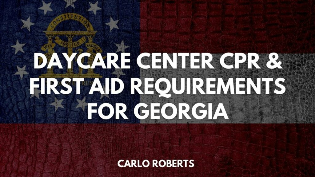 Daycare Center CPR & First Aid Requirements for Georgia