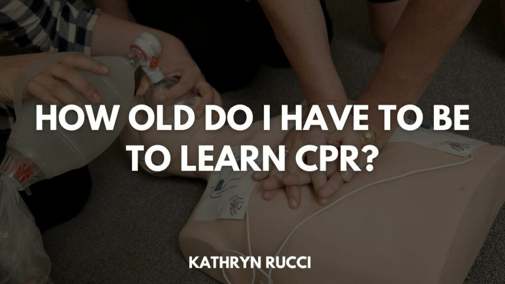 How old do I have to be to learn CPR